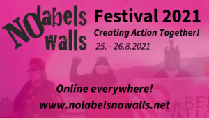 The picture shows a pink flyer with photo of people with no labels no walls plackards and the title says No Labels No Walls Festival 2021 Create Action Together